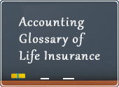 Accounting Glossary of Life Insurance